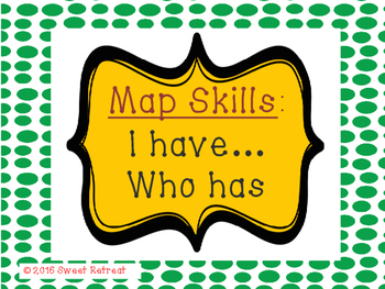 Map Skills I Have Who Has