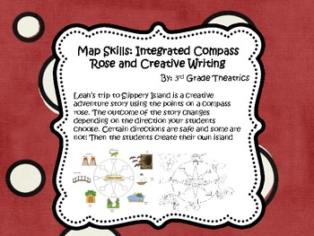 Map Skills: Integrated Compass Rose and Creative Writing