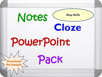 Map Skills PPT, Activity, Notes and Cloze Worksheets
