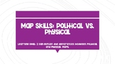 Map Skills: Political vs. Physical