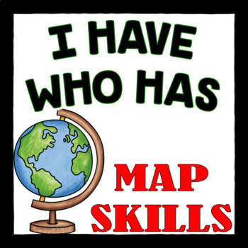Map Skills Vocabulary- I Have Who Has Game