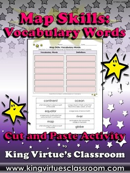 Map Skills: Vocabulary Words Cut and Paste Activity #1 - King Virtue's Classroom