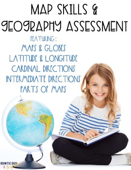 Map Skills and Geography Assessment {Constructed Response Included}
