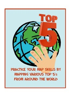 Map skills - mapping various top 5's from around the world.