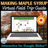 Maple Farm or Sugar Shack Virtual Field Trip Guide for Goo