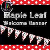 Maple Leaf Welcome Banner Pennant Bunting