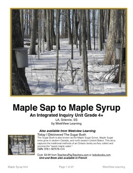 Maple Sap to Maple Syrup - An Integrated Unit for Grades 4+