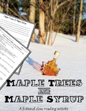 Maple Trees & Maple Syrup - A Fictional Close Reading Activity