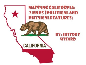 Mapping California: 2 Maps (Political and Physical Features)