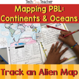 Mapping Continents and Oceans PBL: Track Down Visiting Aliens