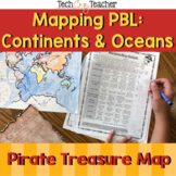 Mapping Continents and Oceans PBL: Treasure Map