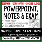 Mapping Earth and Landforms PowerPoint, Notes & Exam