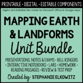 Mapping Earth and Landforms Unit Bundle