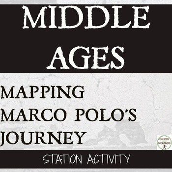 Marco Polo and the Silk Road: Mapping a journey