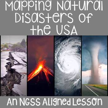NGSS Aligned: Mapping Natural Disasters of the USA
