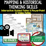 Mapping Skills Historical Thinking Guided Notes PowerPoint Google & Video