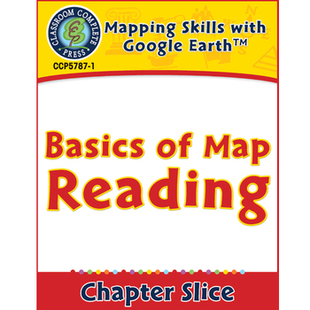 Mapping Skills with Google Earth: Basics of Map Reading Gr. 3-5