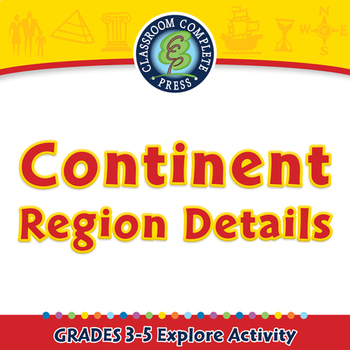 Mapping Skills with Google Earth™: Continent Region Details - Explore PC Gr. 3-5