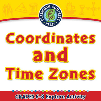 Mapping Skills with Google Earth™:Coordinates and Time Zones Explore MAC Gr. 6-8
