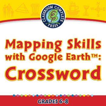Mapping Skills with Google Earth™: Crossword - MAC Gr. 6-8