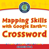 Mapping Skills with Google Earth™: Crossword - PC Gr. PK-2