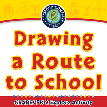 Mapping Skills with Google Earth™: Drawing a Route to School - Explore -NOTEBOOK
