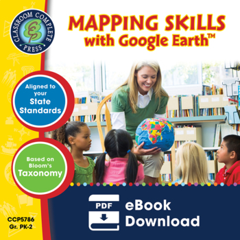Mapping Skills with Google Earth™ Gr. PK-2