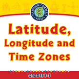 Mapping Skills with Google Earth™: Latitude, Longitude and Time Zones PC Gr. 3-5