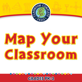 Mapping Skills with Google Earth™: Map Your Classroom - NOTEBOOK Gr. PK-2