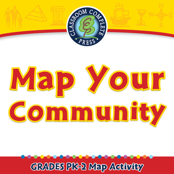 Mapping Skills with Google Earth™: Map Your Community - Activity - PC Gr. PK-2