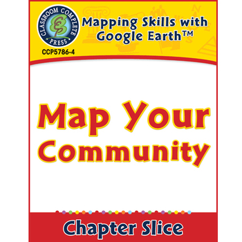 Mapping Skills with Google Earth: Map Your Community Gr. PK-2