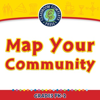 Mapping Skills with Google Earth™: Map Your Community - NOTEBOOK Gr. PK-2