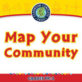 Mapping Skills with Google Earth™: Map Your Community - PC Gr. PK-2