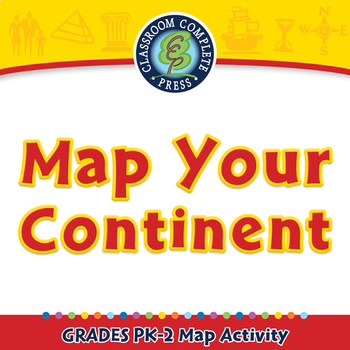 Mapping Skills with Google Earth™: Map Your Continent - Activity - PC Gr. PK-2