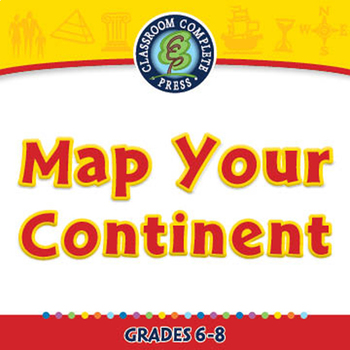 Mapping Skills with Google Earth™: Map Your Continent - MAC Gr. 6-8