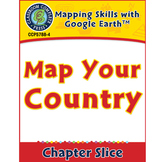 Mapping Skills with Google Earth: Map Your Country Gr. 6-8