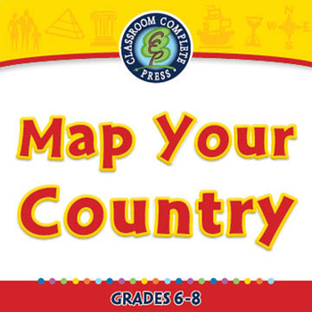 Mapping Skills with Google Earth™: Map Your Country - NOTEBOOK Gr. 6-8