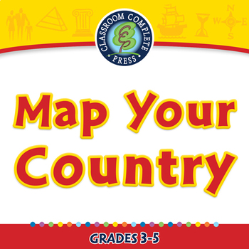 Mapping Skills with Google Earth™: Map Your Country - PC Gr. 3-5