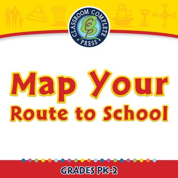 Mapping Skills with Google Earth™: Map Your Route to School - NOTEBOOK Gr. PK-2