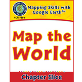 Mapping Skills with Google Earth: Map the World Gr. PK-2