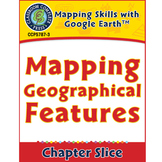 Mapping Skills with Google Earth: Mapping Geographical Features Gr. 3-5