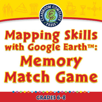 Mapping Skills with Google Earth™: Memory Match - NOTEBOOK Gr. 6-8