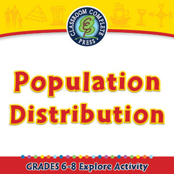 Mapping Skills with Google Earth™: Population Distribution - Explore MAC Gr. 6-8