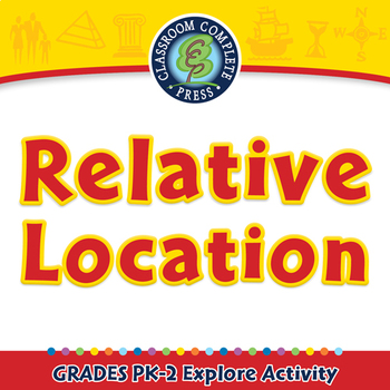 Mapping Skills with Google Earth™: Relative Location - Explore NOTEBOOK Gr. PK-2