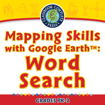 Mapping Skills with Google Earth™: Word Search - NOTEBOOK Gr. PK-2