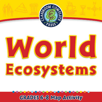 Mapping Skills with Google Earth™: World Ecosystems - Activity - MAC Gr. 6-8