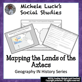 Mapping the Lands of the Aztec Empire Activity - Aztecs