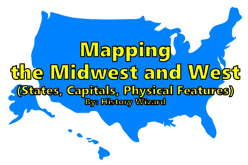 Mapping the Midwest and West (States, Capitals, Physical Features)