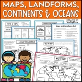 Maps, Continents and Oceans, Landforms, Map Skills - Interactive Notebook