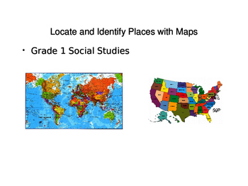 Maps Help Us Locate and Identify Places